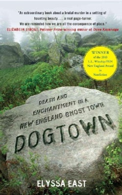 Dogtown: Death and Enchantment in a New England Ghost Town (Paperback)