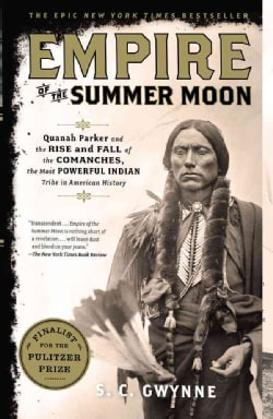 Empire of the Summer Moon: Quanah Parker and the Rise and Fall of the Comanches, the Most Powerful Indian Tribe i... (Paperback)