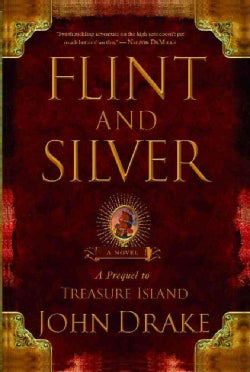 Flint and Silver: A Prequel to Treasure Island (Paperback)