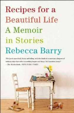 Recipes for a Beautiful Life: A Memoir in Stories (Paperback)