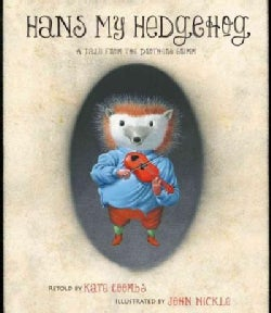 Hans My Hedgehog: A Tale from the Brothers Grimm (Hardcover)