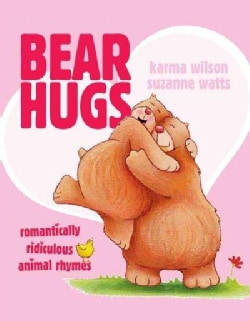 Bear Hugs: Romantically Ridiculous Animal Rhymes (Paperback)