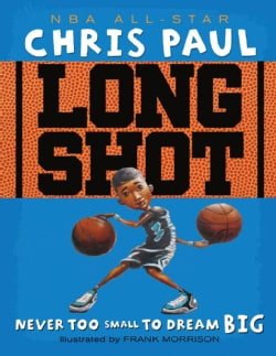 Long Shot: Never Too Small to Dream Big (Hardcover)
