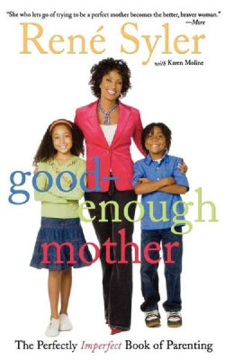 Good-Enough Mother: The Perfectly Imperfect Book of Parenting (Paperback)
