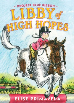 Libby of High Hopes: Project Blue Ribbon (Paperback)