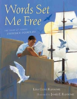 Words Set Me Free: The Story of Young Frederick Douglass (Hardcover)
