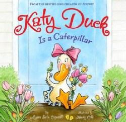Katy Duck is a Caterpillar (Hardcover)