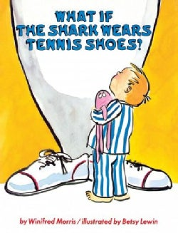What If the Shark Wears Tennis Shoes? (Paperback)