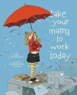 Take Your Mama to Work Today (Hardcover)