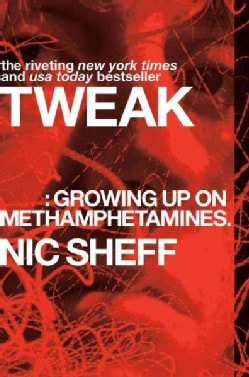 Tweak: Growing Up on Methamphetamines (Paperback)