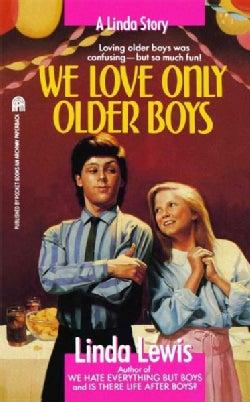 We Love Only Older Boys (Paperback)