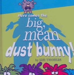 Here Comes the Big, Mean Dust Bunny! (Hardcover)
