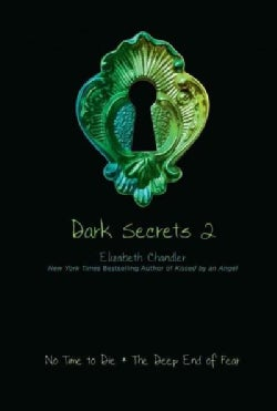 Dark Secrets 2: No Time to Die / the Deep End of Fear (Paperback)