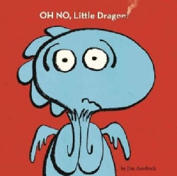 Oh No, Little Dragon! (Hardcover)