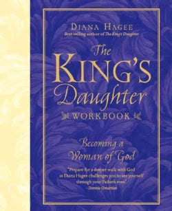 The King's Daughter Workbook: Becoming a Woman of God (Paperback)