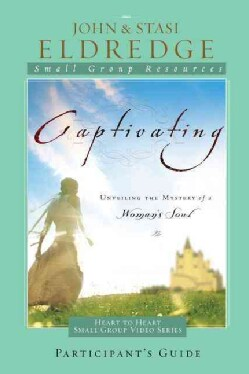 Captivating: Unveiling the Mystery of a Woman's Soul (Paperback)