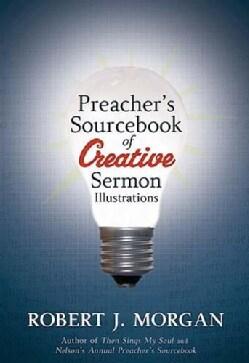 Preacher's Sourcebook for Creative Sermon Illustrations (Paperback)