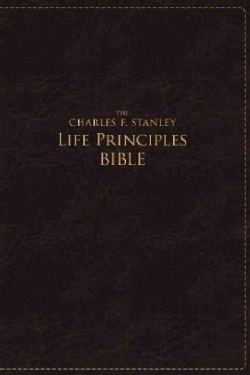 The Charles F. Stanley Life Principles Bible: New American Standard Bible, Rich Burgundy, Leathersoft, Study (Paperback)