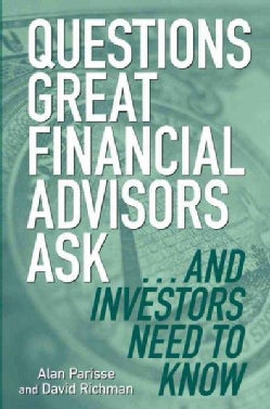 Questions Great Financial Advisors Ask... And Investors Need to Know (Hardcover)