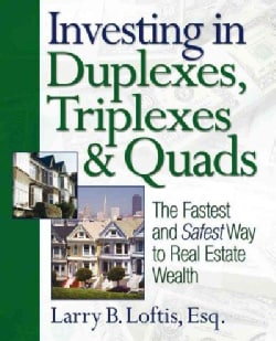 Investing in Duplexes, Triplexes, & Quads: The Fastest And Safest Way to Real Estate Wealth (Paperback)