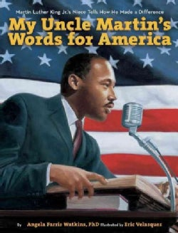 My Uncle Martin's Words for America: Martin Luther King Jr.'s Niece Tells How He Made a Difference (Hardcover)