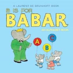 B Is for Babar: An Alphabet Book (Board book)