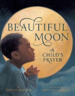Beautiful Moon: A Child's Prayer (Hardcover)