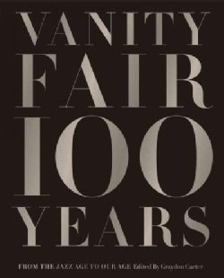 Vanity Fair 100 Years: From the Jazz Age to Our Age (Hardcover)