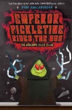 Emperor Pickletine Rides the Bus: An Origami Yoda Book (Hardcover)