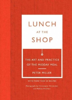 Lunch at the Shop: The Art and Practice of the Midday Meal, With More Than 50 Recipes (Hardcover)