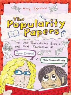 The Popularity Papers: The Less-Than-Hidden Secrets and Final Revelations of Lydia Goldblatt and Julie Graham-Chang (Hardcover)