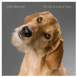 The Life and Love of Dogs (Hardcover)