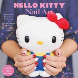 Hello Kitty Nail Art: Step-by-step Instructions for Creating 20 Sanrio-themed Characters and Patterns (Hardcover)