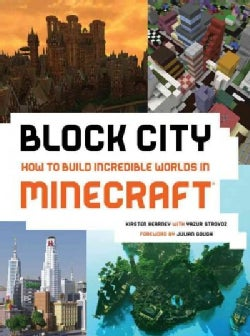 Block City: How to Build Incredible Worlds in Minecraft (Paperback)