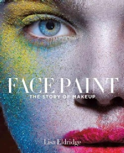 Face Paint: The Story of Makeup (Hardcover)