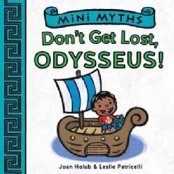 Don't Get Lost, Odysseus! (Board book)
