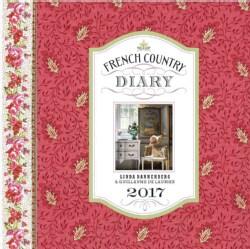 French Country Diary 2017 Calendar (Calendar)