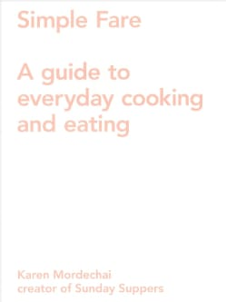 Simple Fare: Spring / Summer: A Guide to Everyday Cooking and Eating (Paperback)