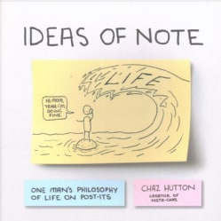 Ideas of Note: One Man's Philosophy of Life on Post-Its (Paperback)