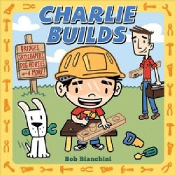 Charlie Builds: Bridges, Skyscrapers, Doghouses, and More! (Board book)