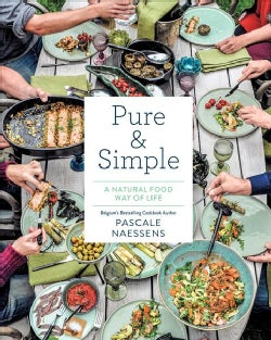 Pure & Simple: A Natural Food Way of Life (Hardcover)