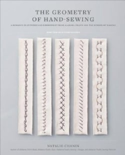 The Geometry of Hand-sewing: A Romance in Stitches and Embroidery from Alabama Chanin and the School of Making (Paperback)