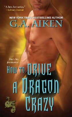 How to Drive A Dragon Crazy (Paperback)