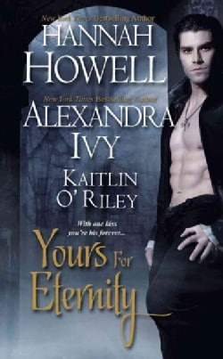 Yours for Eternity: Highland Blood / Taken by Darkness / Immortal Dreams (Paperback)