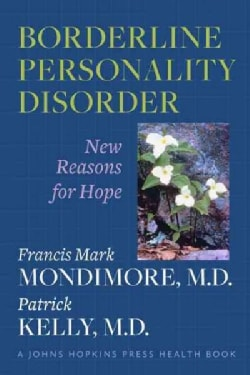 Borderline Personality Disorder: New Reasons for Hope (Paperback)