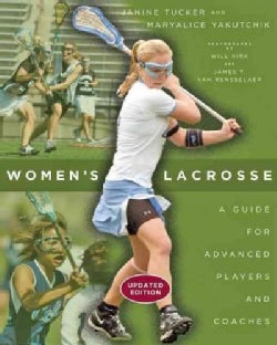 Women's Lacrosse: A Guide for Advanced Players and Coaches (Paperback)