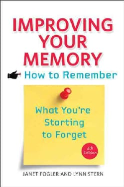Improving Your Memory: How to Remember What You're Starting to Forget (Paperback)