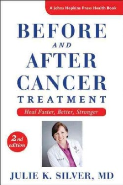 Before and After Cancer Treatment: Heal Faster, Better, Stronger (Hardcover)