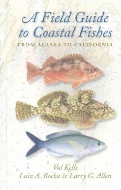 A Field Guide to Coastal Fishes: From Alaska to California (Paperback)