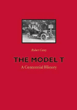 The Model T: A Centennial History (Paperback)